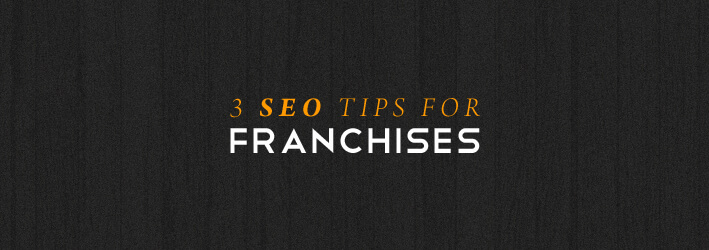 3 seo tips for franchise owners